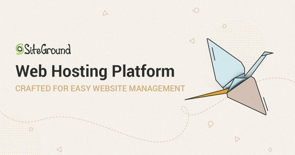 siteground the go to hosting solution when you want to make your own website